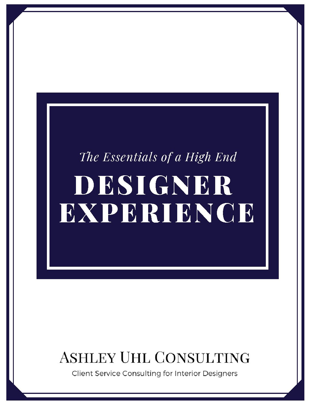 The Essentials of a High End Designer Experience